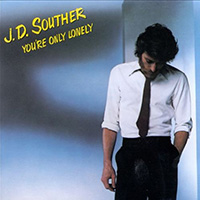 J.D.Souther 「You're Only Lonely」