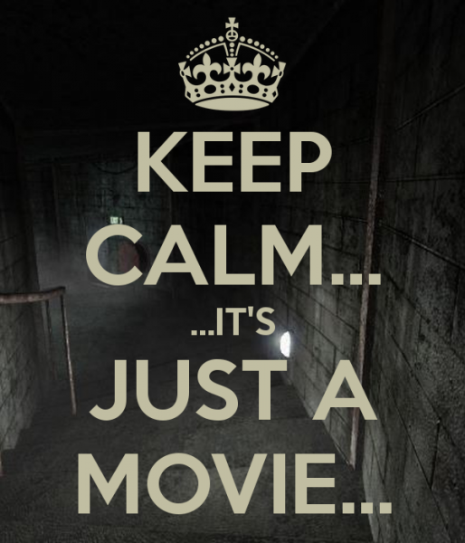 keep-calm-it-s-just-a-movie-2.png