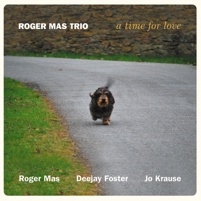 A Time For Love Roger Mas Trio