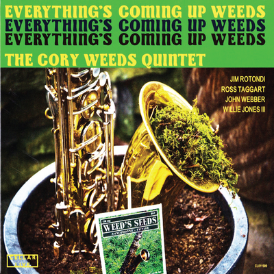 Everything's Coming Up Weeds The Cory Weeds Quintet