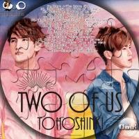 東方神起 Two of Us★