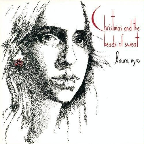 Laura Nyro Christmas and the Beads of Sweat